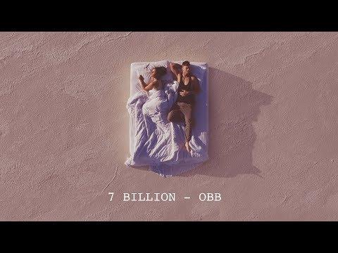 OBB - 7 Billion (Official Music Video)