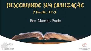 DESCOBRINDO SUA CIVILIZAÇÃO I Rev. Marcelo Prado