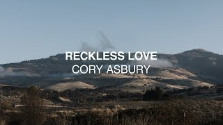 reckless love official lyric video cory asbury reckless love
