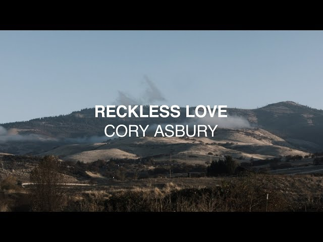 Reckless Love (Official Lyric Video) - Cory Asbury   Reckless Love