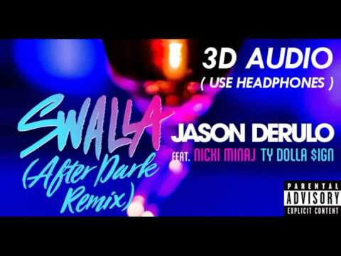 [3D AUDIO!!] Swalla {After Dark Remix} (USE HEADPHONES!!!)