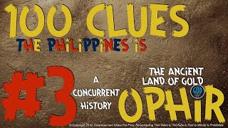 100 Clues #3: Philippines Is The Ancient Land of Gold: Gold Found - Ophir, Sheba, Tarshish. Edited.
