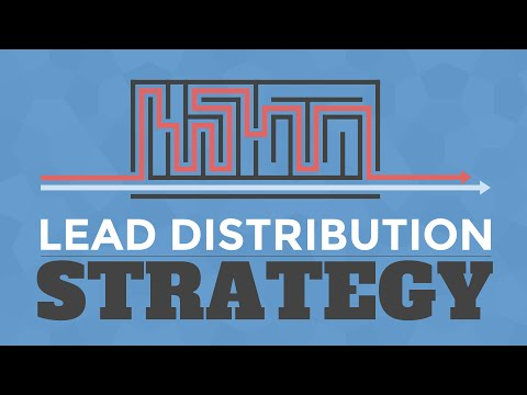 Developing Your Lead Distribution Strategy