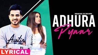 Adhura Pyaar (Lyrical ) | Armaan Bedil Feat Sara Gurpal | Jashan Nanarh | Latest Songs 2019