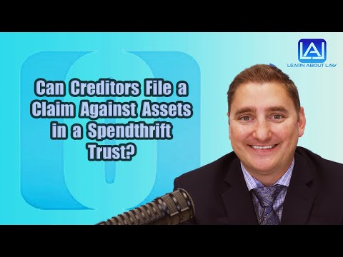 can-creditors-file-a-claim-against-assets-in-a-spendthrift-trust?- -learn-about-law