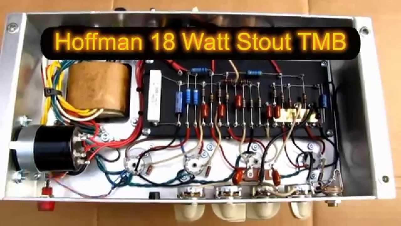 Hoffman 18 Watt Stout TMB Part 1 by EL34XYZ