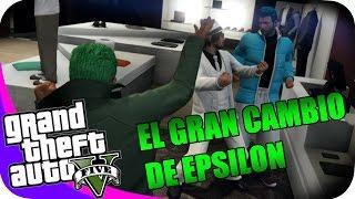 GTA V CON EPSILONGAMEX #10 EL NUEVO ESTILAZO DE EPSI