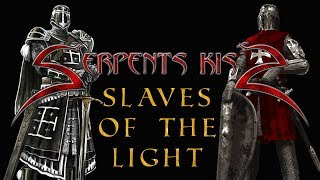 Serpents Kiss - Slaves Of The Light (Official Lyric Video)