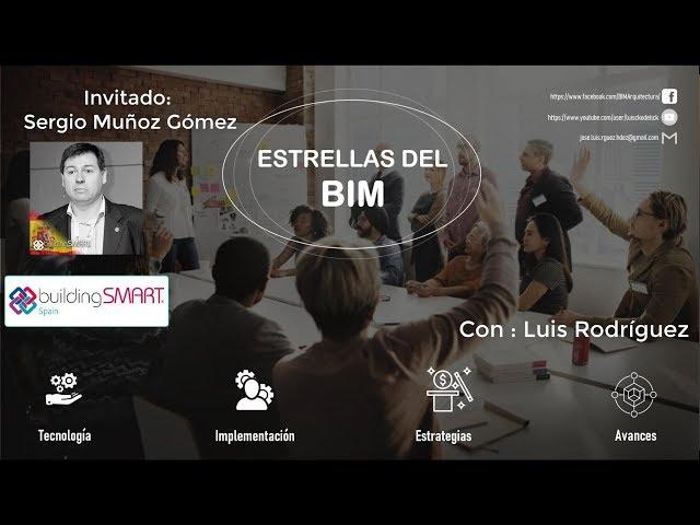 Estrellas del BIM con Sergio Muñoz Gómez