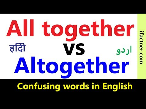 altogether vs all together Confusing words in English Learn English vocabulary through Hindi Urdu