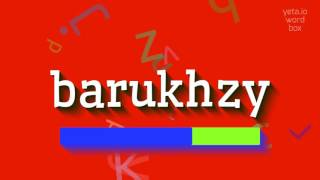 """How to say """"barukhzy""""! (High Quality Voices)"""