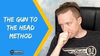 The Gun to the Head method