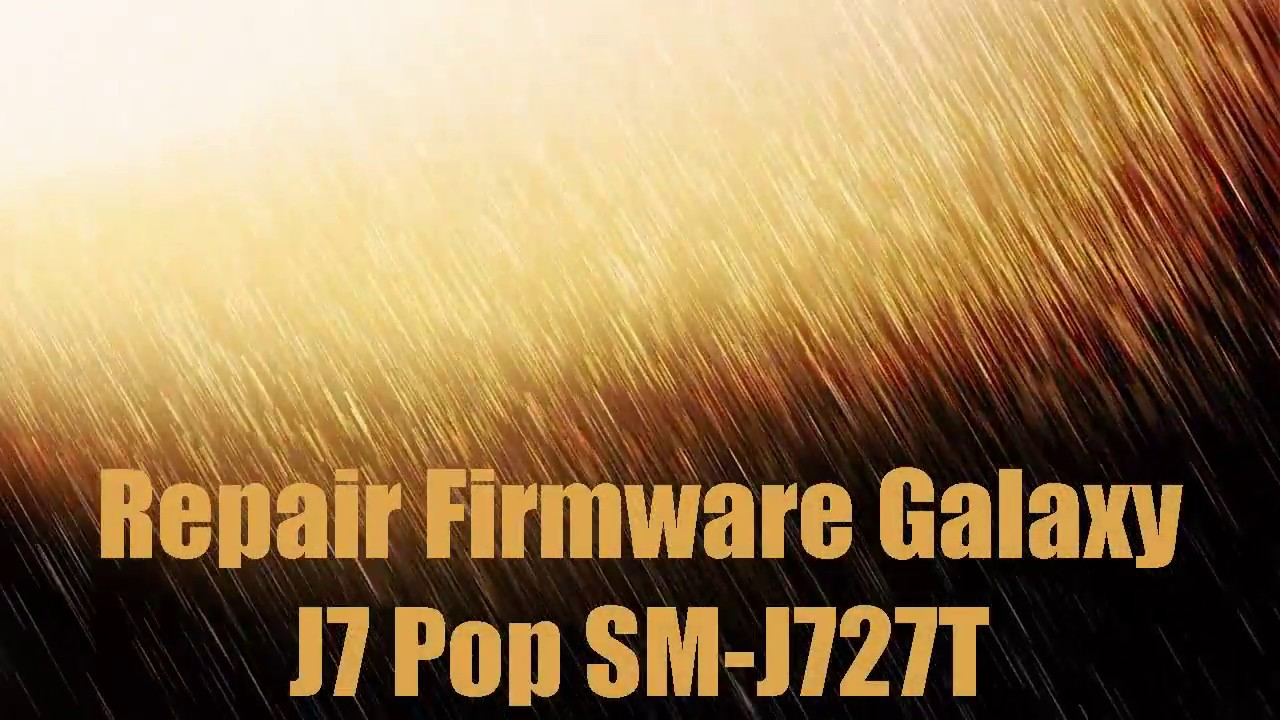 Repair Firmware Galaxy J7 Pop SM-J727T