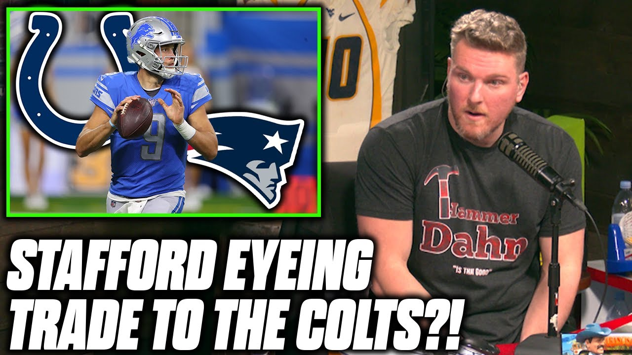 Download Pat McAfee Reacts To Rumors Matthew Stafford's Coming To The Colts or Patriots