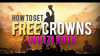 How to get Free Crowns in H1Z1 King of the Kill [FEB 2017]