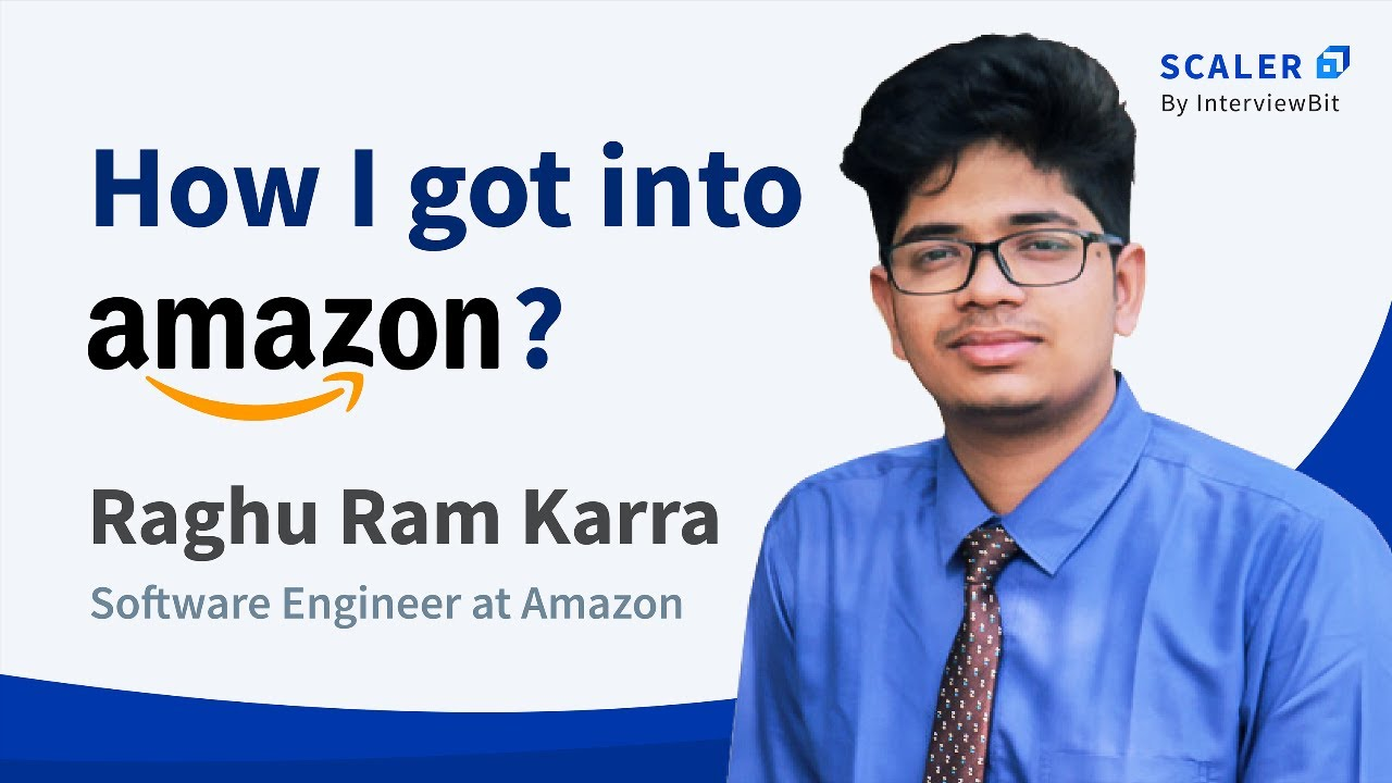 How I got into Amazon - AMA with Raghu Ram Karra, Software Engineer at Amazon | Scaler Academy