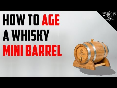 How To Age A Whisky Mini Barrel