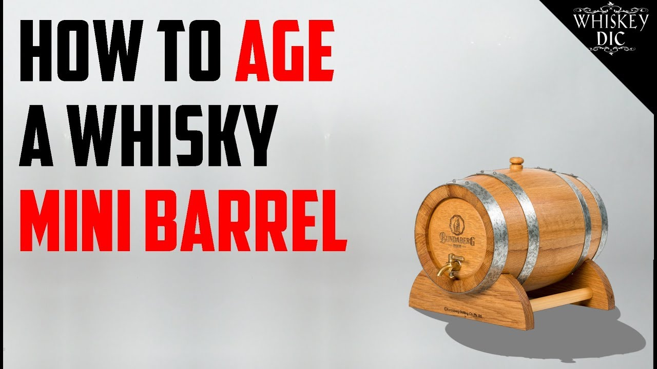 How To Age A Whisky Mini Barrel Youtube