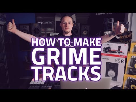 How To Create Grime Tracks - How To Make Grime Beats & Write Tunes From Scratch