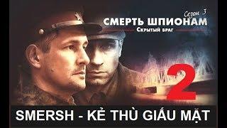 Cục phản gián Quân đội SMERSH. Kẻ thù giấu mặt - Tập 2 | Phim tình báo chiến tranh
