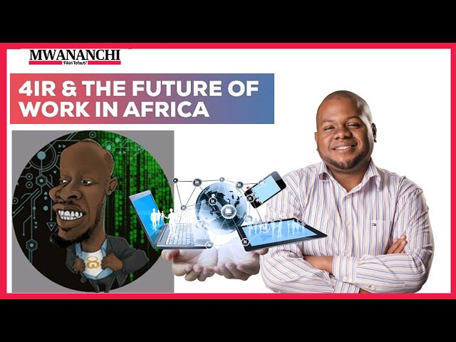 Why strategies must change in this digital revolution/ 4IR And The Future of Work in Africa