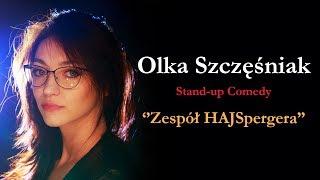 Zespół HAJSpergera | OLKA SZCZĘŚNIAK | Stand-Up 2019