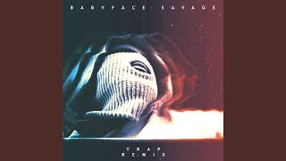 Babyface Savage (Trap Remix)