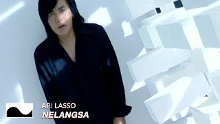 Ari Lasso - Nelangsa | Official Video