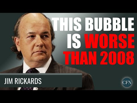 Jim Rickards: This Bubble Is Worse Than 2008