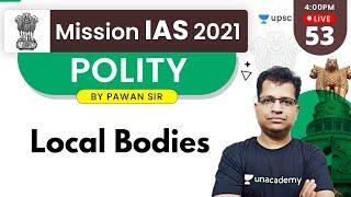 Mission IAS 2021   Polity by Pawan Sir   Local Bodies