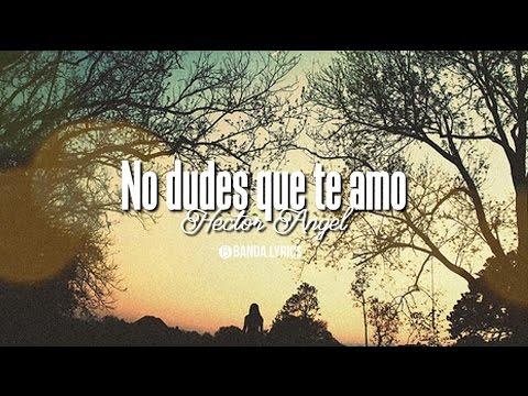 Hector Angel - Nunca dudes que te amo | VÍDEO LYRICS