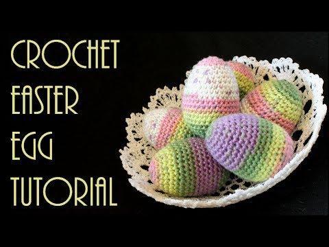 How To Crochet Easter Eggs Crocheted Easter Eggs Tutorial Youtube