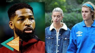 Tristan Thompson CHEATS AGAIN! Justin Bieber & Hailey Baldwin Sign PRENUP! | DR