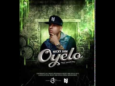 Nicky Jam - Oyelo (DEMBOW) 2015