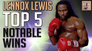 Lennox Lewis - Top 5 Notable Wins