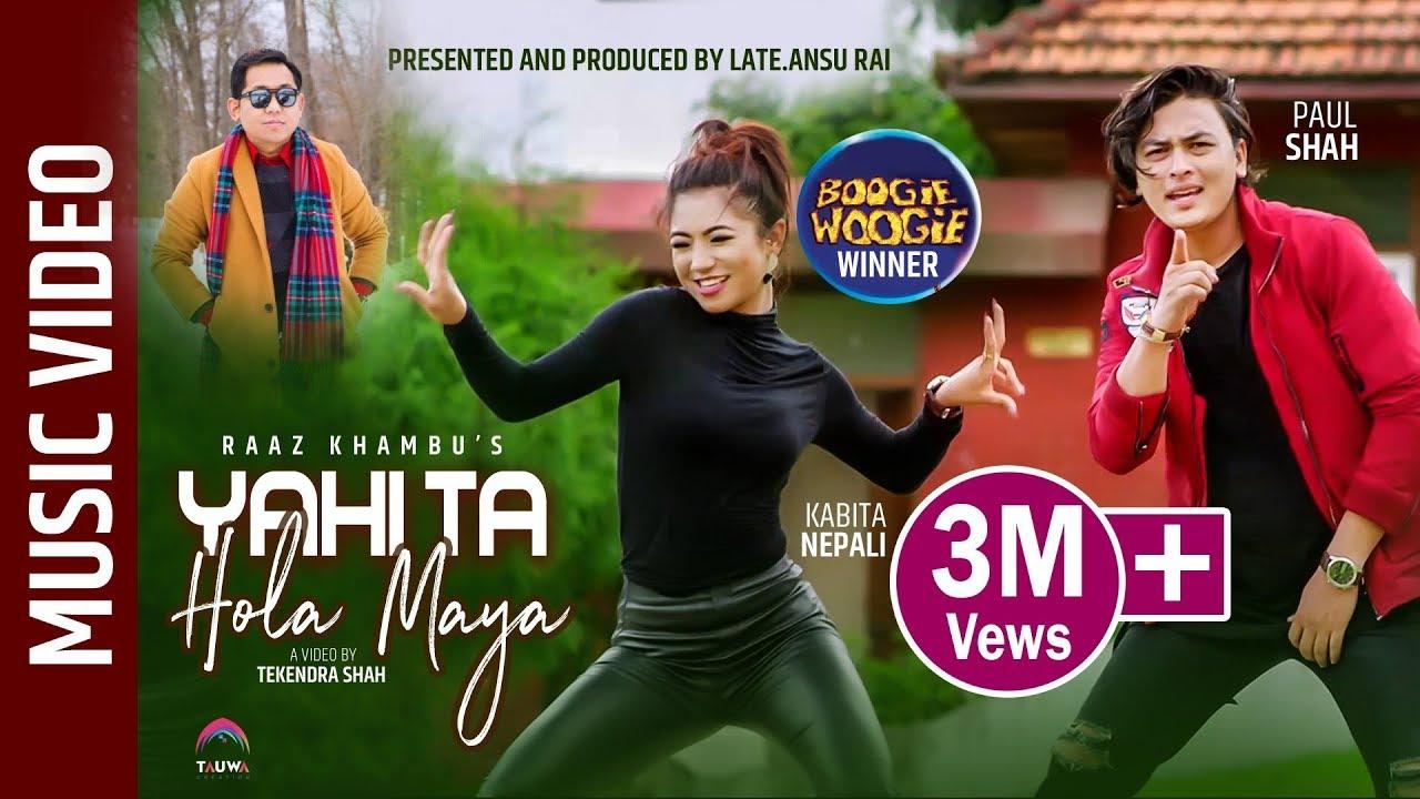 YAHITA HOLA MAYA - Raaz Khambu FT. Kabita Nepali (Boogie Woogie Winner)    Paul Shah