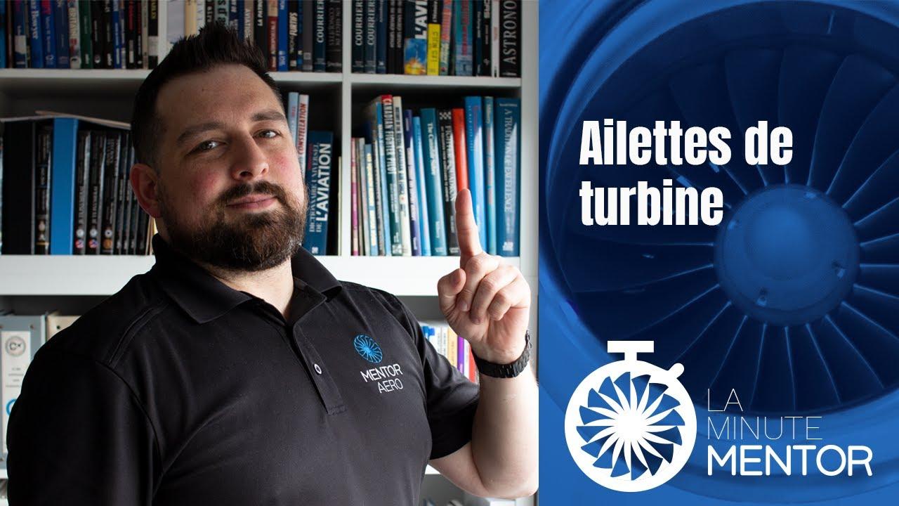 Minute Mentor #010 - Ailettes de turbine