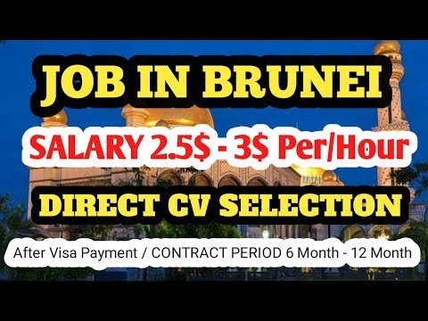 Job In BRUNEI 2019 || Salary In Dollar $ || Contract Period 12 Month || Gulf Job Requirement
