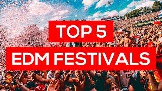 TOP 5 EDM FESTIVALS