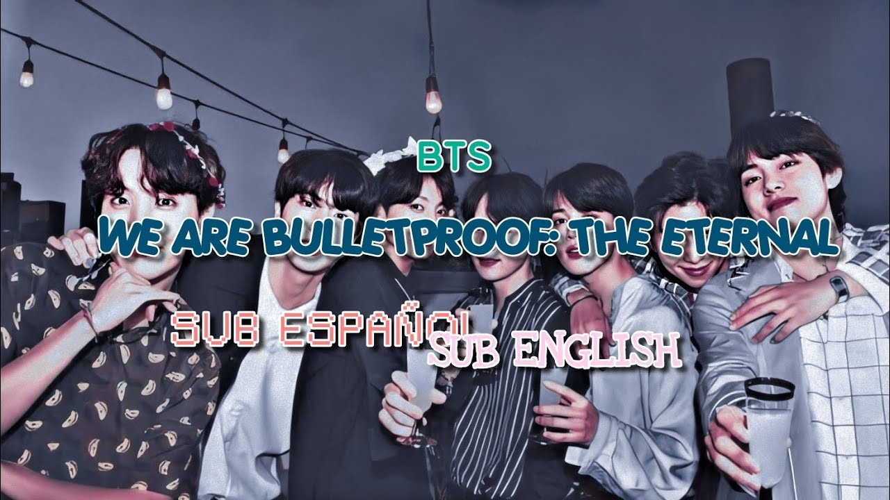 BTS - WE ARE BULLETPROOF: THE ETERNAL || Sub Español|| ||Sub Ingles|| ||Video Animacion||