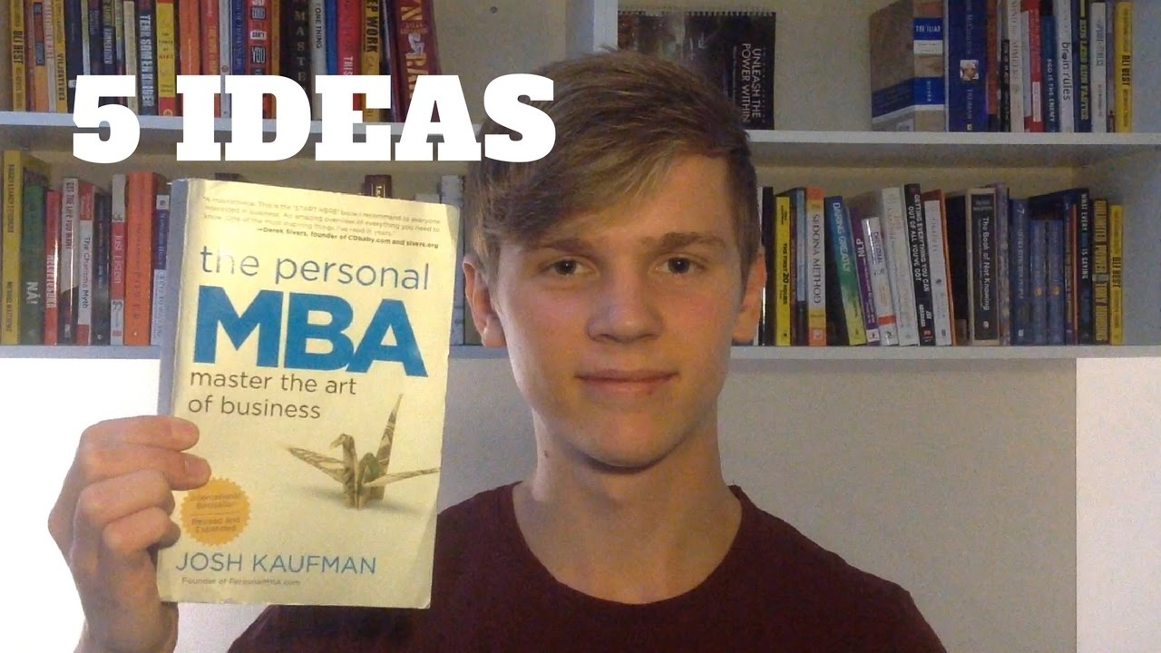 The Personal MBA by Josh Kaufman | Five Big Ideas [Part 1]