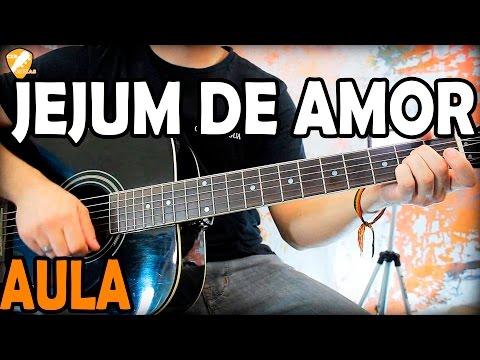 Aula de Violão Sertanejo JEJUM DE AMOR Gusttavo Lima