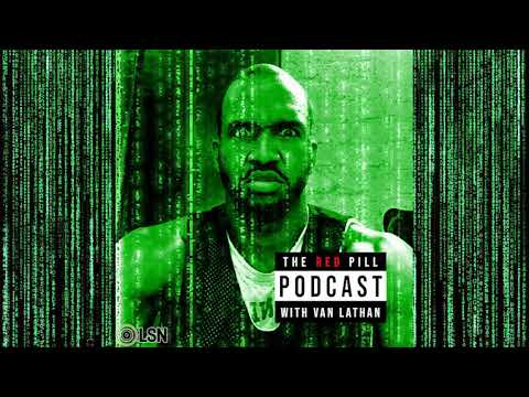 Red Pill Podcast with Van Lathan: Worldstar Island w/ Charlamagne Tha God