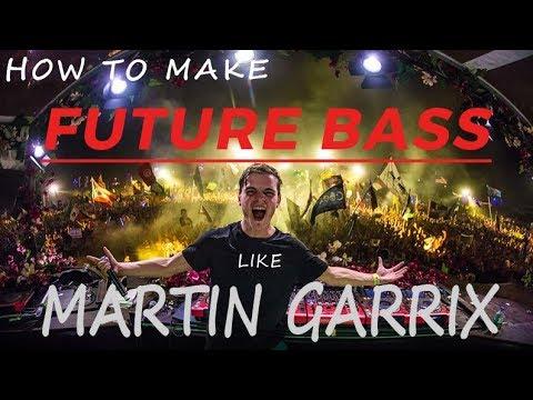 How to make a drop like MARTIN GARRIX 2017 | Future Bass Tutorial