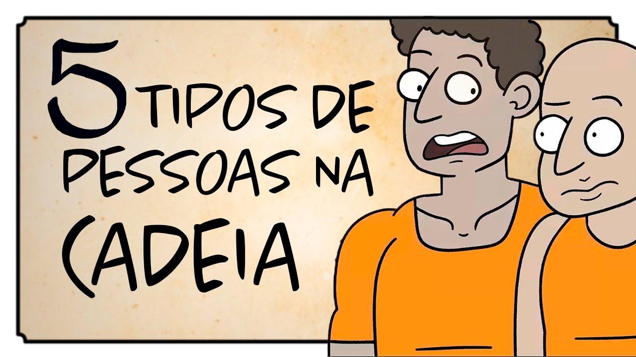 5 TIPOS DE PESSOAS NA CADEIA