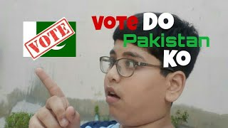 Vote For Pakistan | پاکستان کے لیے ووٹ کریں | Vote Is Our Country