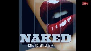 NAKED -KHALIGRAPH JONES (2016)