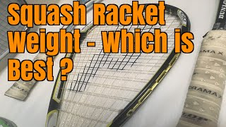 squash racket weight which is best