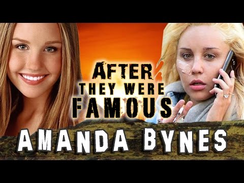 AMANDA BYNES - AFTER They Were Famous