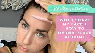 WHY I SHAVE MY FACE + Dermaplaning at home tutorial